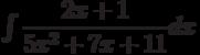 \int \dfrac{2x+1}{5x^2+7x+11} dx