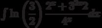 \int \ln\left(\dfrac{3}{2} \right) \dfrac{2^x+3^{2x}2}{4^x}  dx