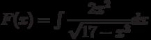 F(x)=\int \dfrac{2x^2}{\sqrt{17-x^3}} dx