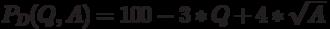 P_D(Q,A)=100-3*Q+4*\sqrt{A}