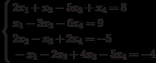 \left\{        \begin{aligned}        & 2x_1 +x_2 -5x_3 +x_4 =8 \\        & x_1 -3x_2 -6x_4 =9 \\        & 2x_2 -x_3 +2x_4 =-5 \\        & -x_1 -2x_2 +4x_3 -5x_4 =-4        \end{aligned}        \right.