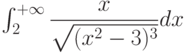 \int_{2}^{+\infty} \dfrac{x}{\sqrt{(x^2-3)^3}} dx