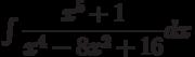 \int \dfrac{x^5+1}{x^4-8x^2+16} dx
