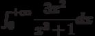 \int_{0}^{+\infty} \dfrac{3x^2}{x^{3}+1} dx