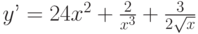 y'=24x^2+\frac{2}{x^3}+\frac{3}{2\sqrt x}