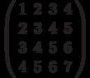 \left( \begin{array}{cccc}1 & 2 & 3 & 4 \\ 2 & 3 & 4 & 5 \\ 3 & 4 & 5 & 6 \\ 4 & 5 & 6 & 7%\end{array}%\right)