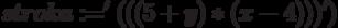 stroka:='(((5+y)*(x-4)))')