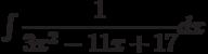 \int \dfrac{1}{3x^2-11x+17} dx
