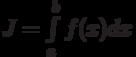 J=\int\limits_a^b f(x)dx