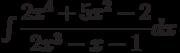 \int \dfrac {2x^4+5x^2-2 }{2x^3-x-1 } dx