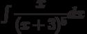 \int \dfrac {x }{(x+3)^5 } dx