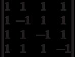 \begin{vmatrix}          1 & 1 & 1 & 1 \\          1 & -1 & 1 & 1 \\          1 & 1 & -1 & 1 \\          1 & 1 & 1 & -1          \end{vmatrix}
