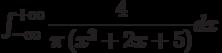 \int_{-\infty}^{+\infty} \dfrac{4}{\pi\left(x^2+2x+5 \right) } dx