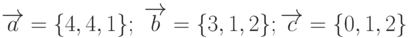 \overrightarrow{a}=\{4,4,1\}; \; \overrightarrow{b}=\{3,1,2\}; \overrightarrow{c}=\{0,1,2\}