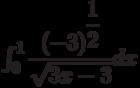 \int_{0}^{1} \dfrac{(-3)^{\dfrac{1}{2}}}{\sqrt{3x-3}} dx