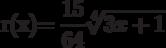r(x)=\dfrac{15}{64}\sqrt[4]{3x+1}