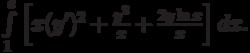 \int\limits_1^{e}\left[x(y')^2+\frac{y^2}{x}+ \frac{2y\ln{x}}{x}\right]dx.
