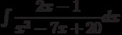 \int \dfrac{2x-1}{x^2-7x+20} dx