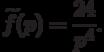 \widetilde{f}(p)=\frac{24}{p^4}.