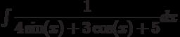 \int \dfrac{1}{4\sin(x)+3\cos(x)+5} dx