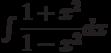 \int \dfrac{1+x^2}{1-x^2} dx