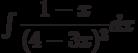 \int \dfrac {1-x }{(4-3x)^3 } dx
