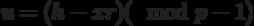 u=(h-xr) (mod p-1)