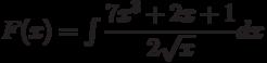 F(x)=\int \dfrac{7x^3+2x+1}{2\sqrt{x}} dx
