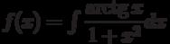 f(x) =\int \dfrac{\arctg x}{1+x^2} dx