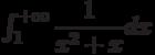\int_{1}^{+\infty} \dfrac{1}{x^{2}+x} dx