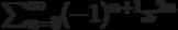 \sum_{n=0}^\infty (-1)^{n+1} x^{2n}