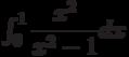 \int_{0}^{1} \dfrac{x^2}{x^2-1} dx
