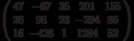 $\left( \begin{array}{ccccc}47 & -67 & 35 & 201 & 155 \\ 26 & 98 & 23 & -294 & 86 \\ 16 & -428 & 1 & 1284 & 52%\end{array}%\right) $