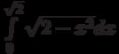 \int\limits_0^{\sqrt 2} \sqrt{2-x^2}dx
