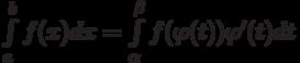 \int\limits_a^b f(x)dx=\int\limits_\alpha^\beta f(\varphi(t))\varphi'(t)dt