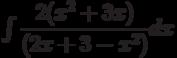 \int \dfrac {2(x^2+3x)}{(2x+3-x^2)} dx