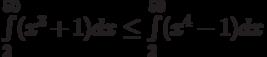 \int\limits_{2}^{50}(x^3+1) dx\le\int\limits_{2}^{50}(x^4-1) dx