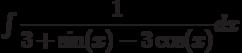 \int \dfrac{1}{3+\sin(x)-3\cos(x)} dx