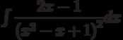 \int \dfrac {2x-1}{\left( x^2-x+1\right)^2} dx