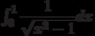 \int_{0}^{1} \dfrac{1}{\sqrt{x^2-1}} dx