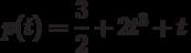 p(t)=\dfrac{3}{2}+2t^3+t