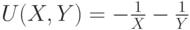 U(X,Y)=- \frac{1}{X} -\frac{1}{Y}