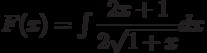 F(x)=\int \dfrac{2x+1}{2\sqrt{1+x}}  dx