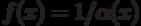 f (x) = 1 / \alpha (x)
