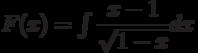 F(x)=\int \dfrac{x-1}{\sqrt{1-x}} dx