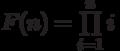 F(n)=\prod\limits_{i=1}^n i