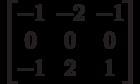 \begin{bmatrix}-1 & -2 & -1 \\0 & 0 & 0 \\-1 & 2 & 1 \end{bmatrix}