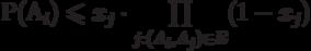 P(A_i)\leqslant x_j \cdot \prod\limits_{j:(A_i,A_j) \in E} (1-x_j)