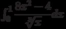 \int_{0}^{1} \dfrac{8x^2-4}{\sqrt[3]{x}} dx