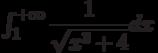 \int_{1}^{+\infty} \dfrac{1}{\sqrt{x^3+4}} dx